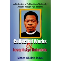Collected Works Of Apostle Joseph Babalola