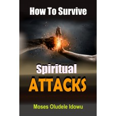 How to Survive Spiritual Attacks